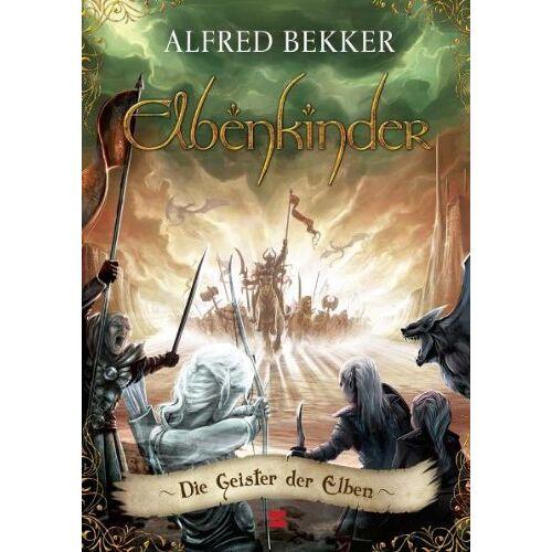 Alfred Bekker - Elbenkinder, Band 06: Die Geister der Elben - Preis vom 25.01.2021 05:57:21 h