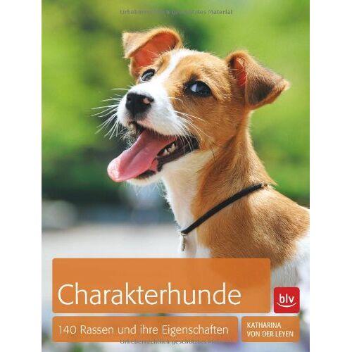 Leyen, Katharina von der - Charakterhunde: 140 Rassen und ihre Eigenschaften - Preis vom 06.05.2021 04:54:26 h