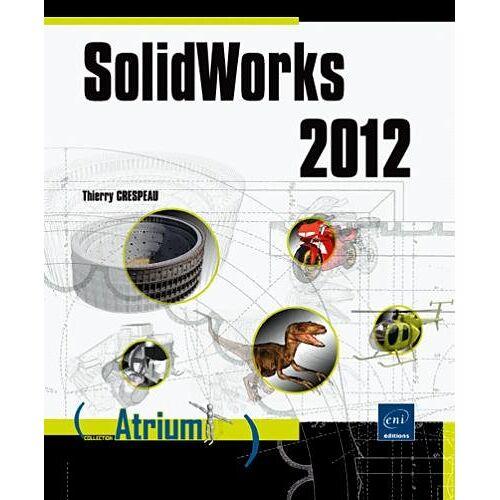 Thierry Crespeau - Solidworks 2012 - Preis vom 06.09.2020 04:54:28 h