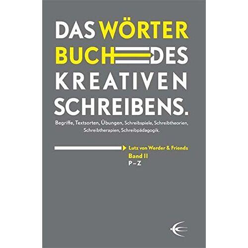 Werder, Lutz von - Wörterbuch des kreativen Schreibens (Band II): Begriffe, Textsorten, Übungen, Schreibspiele, Schreibtheorien, Schreibtherapien, Schreibpädagogik - Preis vom 18.11.2019 05:56:55 h