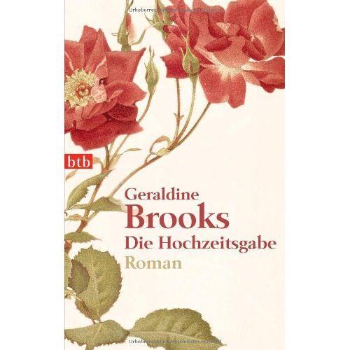 Geraldine Brooks - Die Hochzeitsgabe: Roman - Preis vom 12.11.2019 06:00:11 h