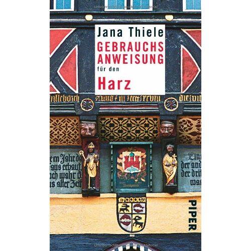 Jana Thiele - Gebrauchsanweisung für den Harz - Preis vom 06.03.2021 05:55:44 h