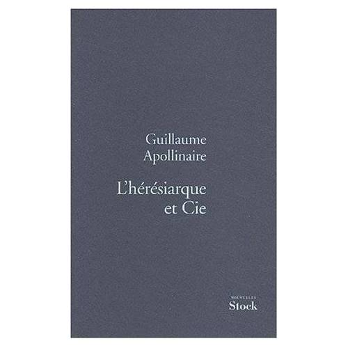 Guillaume Apollinaire - L'hérésiarque et Cie - Preis vom 23.02.2021 06:05:19 h