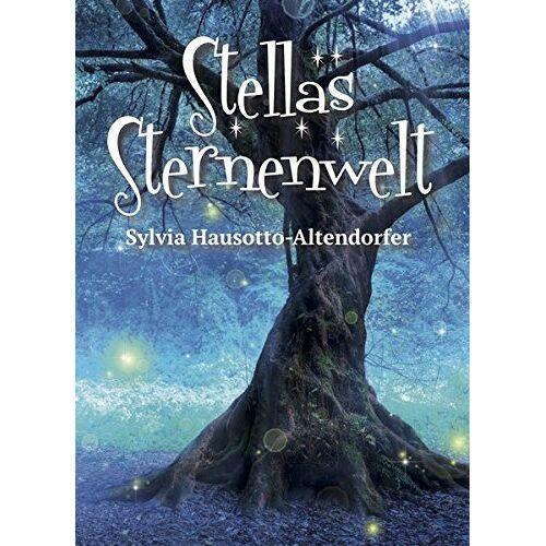 Sylvia Hausotto-Altendorfer - Stellas Sternenwelt - Preis vom 18.10.2020 04:52:00 h