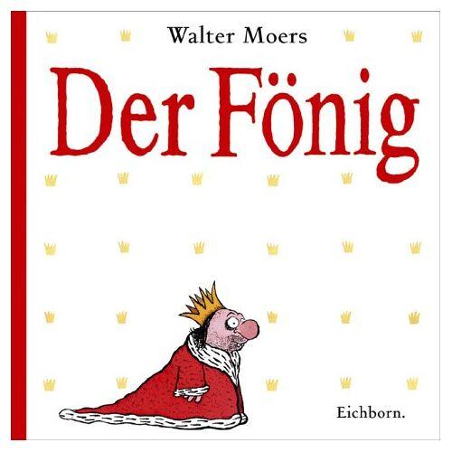 Walter Moers - Der Fönig: Ein Moerschen - Preis vom 28.02.2021 06:03:40 h