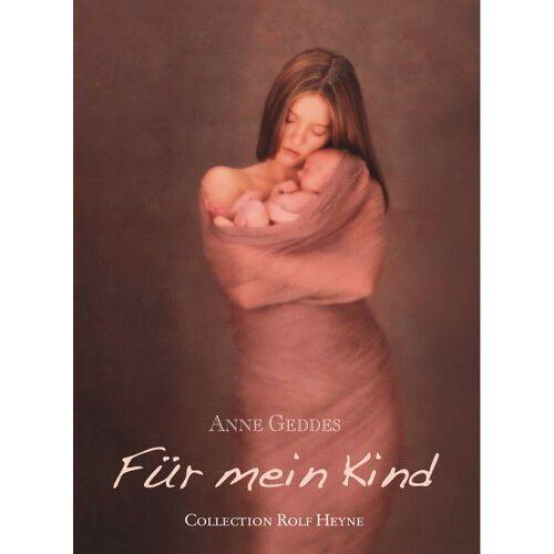 Anne Geddes - Für mein Kind: Das Erinnerungsalbum für mein Kind: Das Erinnerungsalbum fÃ1/4r mein Kind - Preis vom 26.01.2020 05:58:29 h