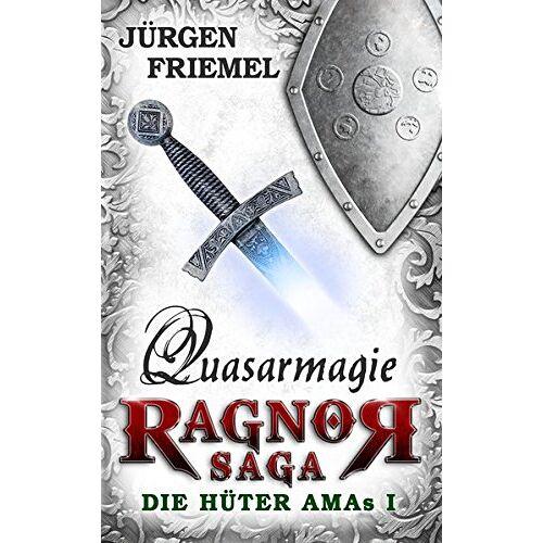 Jürgen Friemel - Quasarmagie: Ragnor-Saga - Die Hüter Amas I - Preis vom 09.05.2021 04:52:39 h