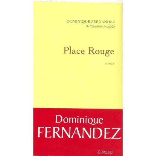 Dominique Fernandez - Place Rouge - Preis vom 20.10.2020 04:55:35 h