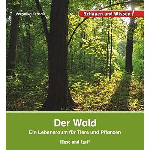 Veronika Straaß - Der Wald: Ein Lebensraum für Tiere und Pflanzen (Schauen und Wissen!) - Preis vom 17.01.2021 06:05:38 h