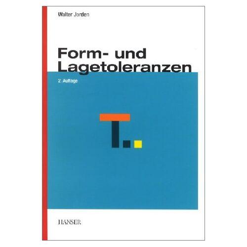 Walter Jorden - Form- und Lagetoleranzen - Preis vom 07.05.2021 04:52:30 h
