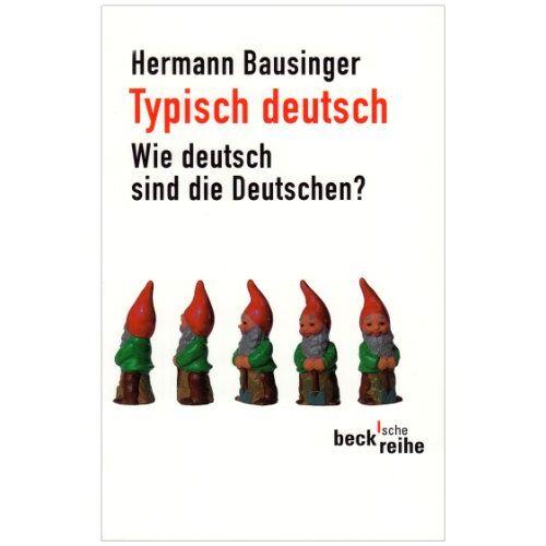 Hermann Bausinger - Typisch deutsch: Wie deutsch sind die Deutschen? - Preis vom 15.04.2021 04:51:42 h