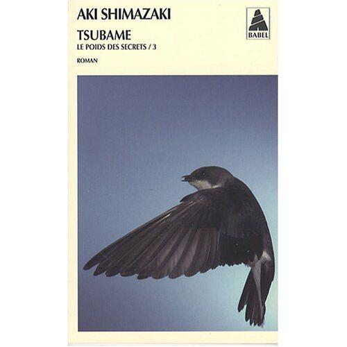 Aki Shimazaki - Le Poids DES Secrets 3/Tsubame - Preis vom 03.05.2021 04:57:00 h
