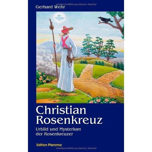 Gerhard Wehr - Christian Rosenkreuz: Urbild und Mysterium der Rosenkreuzer - Preis vom 31.03.2020 04:56:10 h