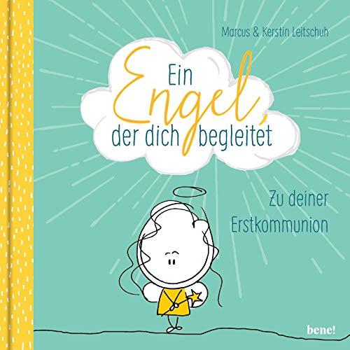 Leitschuh, Marcus C. - Ein Engel, der dich begleitet – ein Geschenkbuch zur Erstkommunion: Zur deiner Erstkommunion - Preis vom 11.05.2021 04:49:30 h