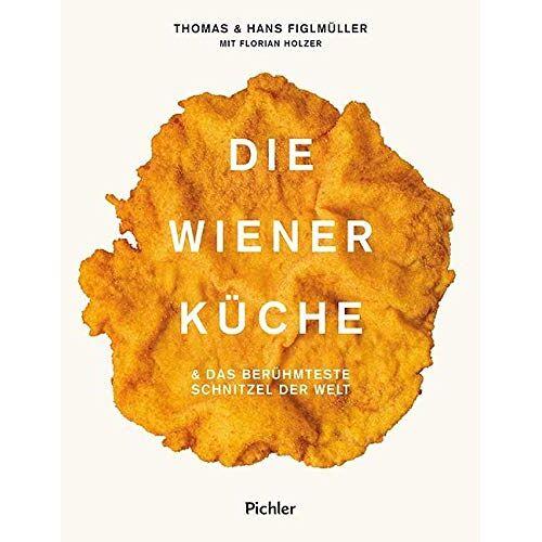 Hans Figlmüller - Die Wiener Küche: & das berühmteste Schnitzel der Welt: & das berhmteste Schnitzel der Welt - Preis vom 24.02.2021 06:00:20 h
