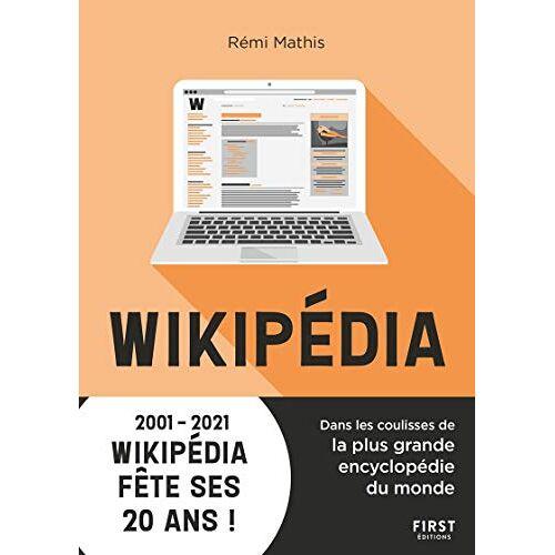 - Wikipédia - Dans les coulisses de la plus grande encyclopédie du monde - Preis vom 18.04.2021 04:52:10 h