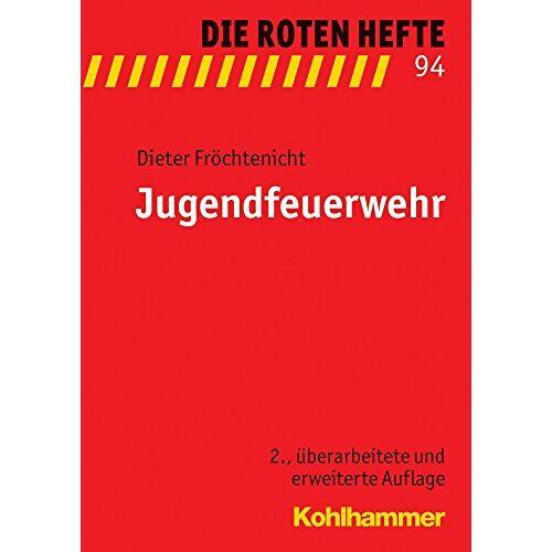 Dieter Fröchtenicht - Jugendfeuerwehr (Die Roten Hefte, Bd. 94) - Preis vom 18.04.2021 04:52:10 h