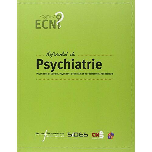 Collectif - Référentiel de psychiatrie : Psychiatrie de l'adulte. Psychiatrie de l'enfant et de l'adolescent. Addictologie - Preis vom 12.05.2021 04:50:50 h