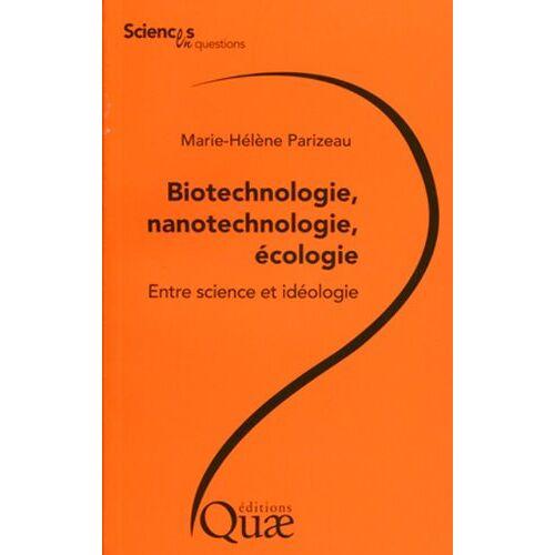 Marie-Hélène Parizeau - Biotechnologie, nanotechnologie, écologie : entre science et idéologie - Preis vom 27.10.2020 05:58:10 h