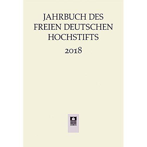 Anne Bohnenkamp - Jahrbuch des Freien Deutsches Hochstifts 2018 (Jahrbuch des Freien Deutschen Hochstifts) - Preis vom 28.02.2021 06:03:40 h