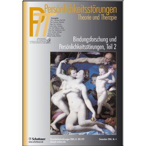 Kernberg, Otto F. - Persönlichkeitsstörungen PTT: PTT 2004/4. Bindungsforschung und Persönlichkeitsstörung Teil 2: 32 - Preis vom 25.10.2020 05:48:23 h