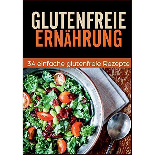 Stefan Rostburg - Glutenfrei Kochbuch - 34 leckere Rezepte: Glutenfreie Rezepte für jeden Anlass - Preis vom 05.09.2020 04:49:05 h