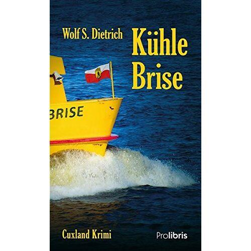Dietrich, Wolf S. - Kühle Brise: Cuxland Krimi - Preis vom 21.01.2021 06:07:38 h