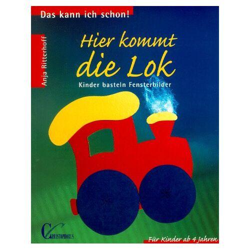Anja Ritterhoff - Hier kommt die Lok. Kinder basteln Fensterbilder - Preis vom 24.01.2021 06:07:55 h