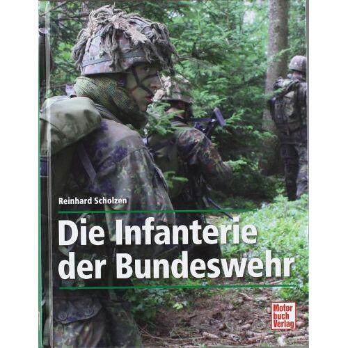 Reinhard Scholzen - Die Infanterie der Bundeswehr - Preis vom 05.09.2020 04:49:05 h