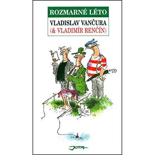 Vladislav Vancura - Rozmarné léto (2004) - Preis vom 20.01.2021 06:06:08 h