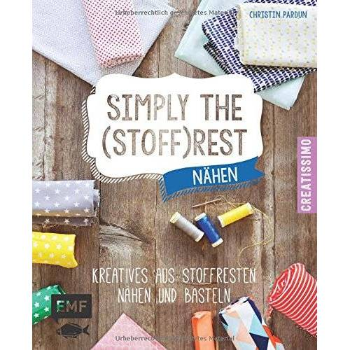 Christin Pardun - Simply the Stoffrest: Kreatives aus Stoffresten nähen und basteln (Creatissimo) - Preis vom 06.03.2021 05:55:44 h