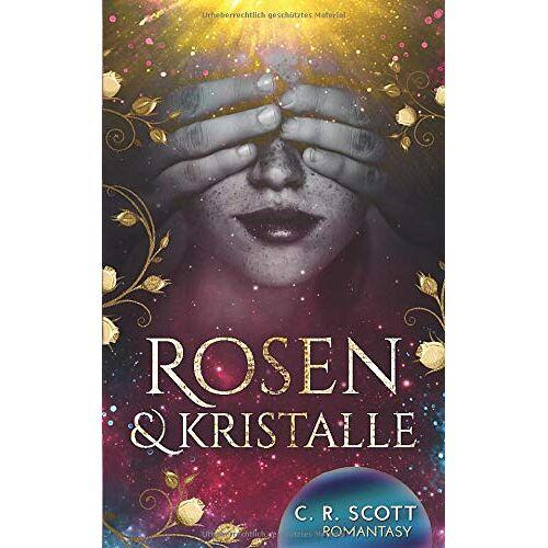 Scott, C. R. - Rosen und Kristalle - Preis vom 22.10.2020 04:52:23 h