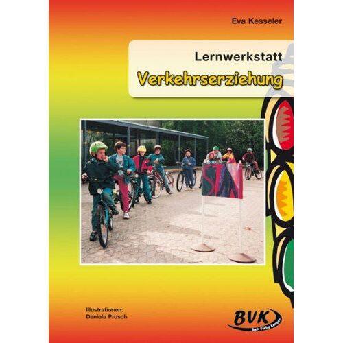 Eva Kesseler - Lernwerkstatt, Verkehrserziehung: 23 Lernaufgaben zur Verkehrserziehung. 3.-4. Klasse - Preis vom 16.01.2021 06:04:45 h