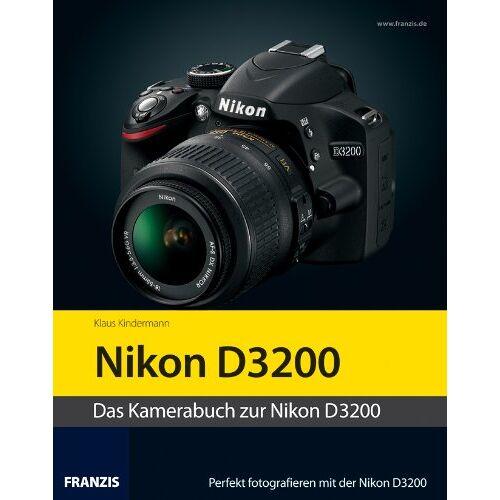 Klaus Kindermann - Kamerabuch Nikon D3200 - Preis vom 07.05.2021 04:52:30 h