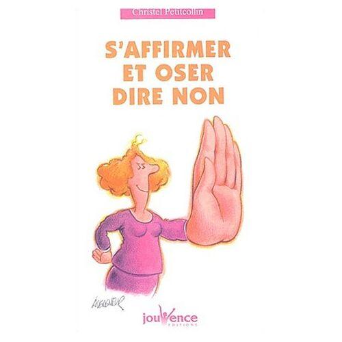 Christel Petitcollin - S'affirmer et oser dire non - Preis vom 18.10.2020 04:52:00 h