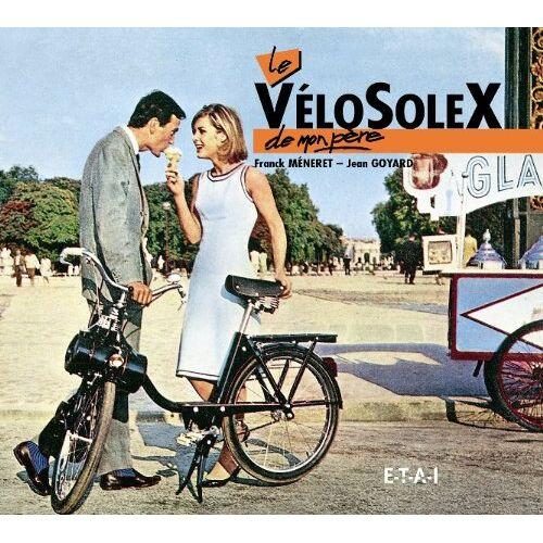 Jean Goyard - Le VéloSolex de mon père - Preis vom 18.04.2021 04:52:10 h