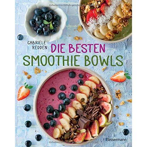 Gabriele Redden Rosenbaum - Die besten Smoothie Bowls - Preis vom 07.04.2020 04:55:49 h