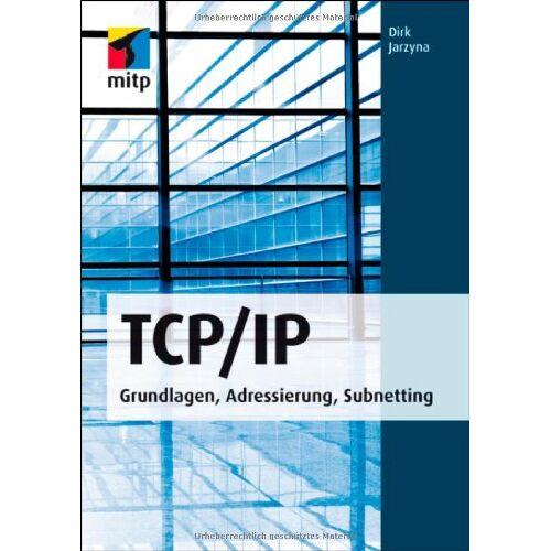 Dirk Jarzyna - TCP/IP: Grundlagen, Adressierung, Subnetting - Preis vom 13.05.2021 04:51:36 h