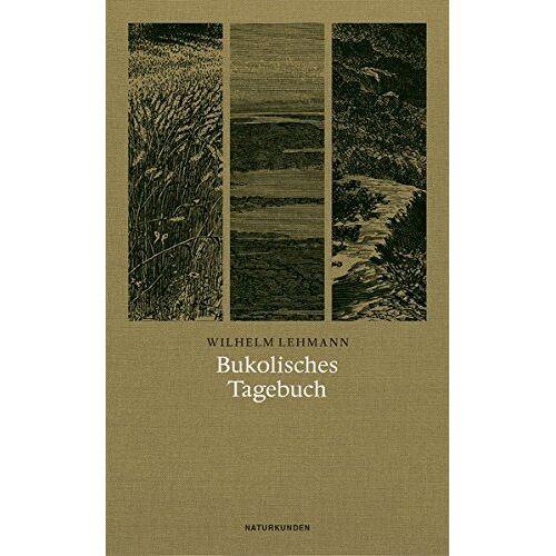 Wilhelm Lehmann - Bukolisches Tagebuch (Naturkunden) - Preis vom 06.05.2021 04:54:26 h