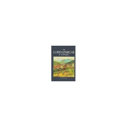 Johannes Viebig - Die Blauen Bücher: Die Lorenzkirche in Nürnberg - Preis vom 01.03.2021 06:00:22 h