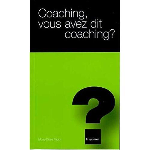 Fagioli M Claire - Coaching Vous Avez Dit Coaching - Preis vom 04.09.2020 04:54:27 h