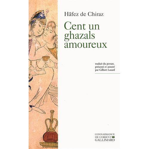 Hafez de Chiraz - Cent un ghazals amoureux - Preis vom 21.10.2020 04:49:09 h