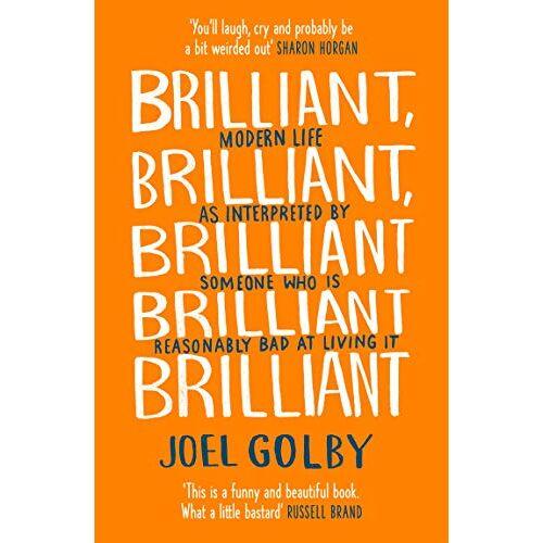 Joel Golby - Golby, J: Brilliant, Brilliant, Brilliant Brilliant Brillian - Preis vom 26.11.2020 05:59:25 h