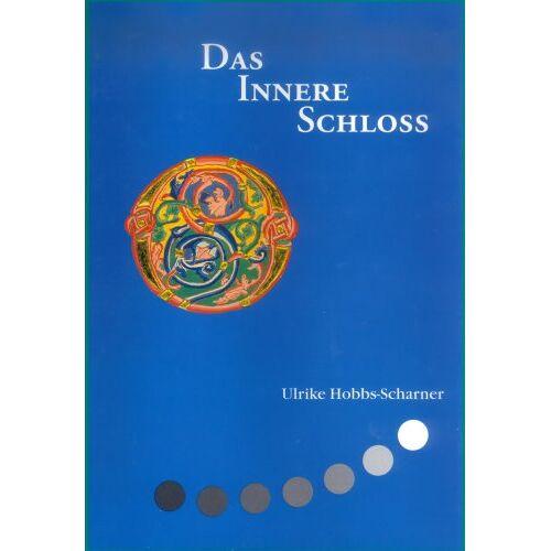Ulrike Hobbs-Scharner - Das Innere Schloss - Preis vom 20.10.2020 04:55:35 h