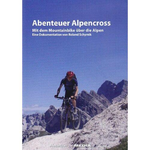 - Abenteuer Alpencross - Mit dem Mountainbike über die Alpen - Preis vom 27.01.2021 06:07:18 h