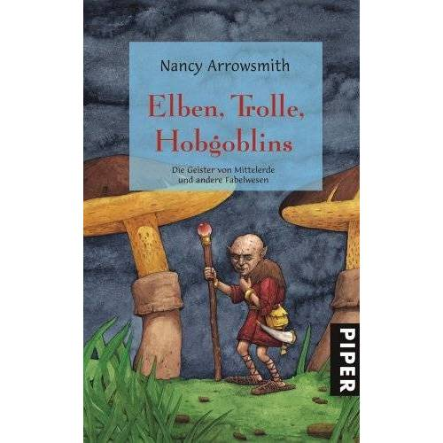 Nancy Arrowsmith - Elfen, Trolle, Hobgoblins: Die Geister von Mittelerde und andere Fabelwesen - Preis vom 13.04.2021 04:49:48 h