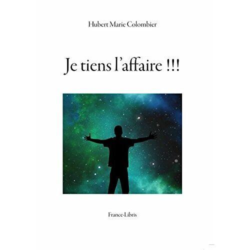 Hubert-Marie Colombier - Je tiens l'affaire !!! - Preis vom 13.05.2021 04:51:36 h
