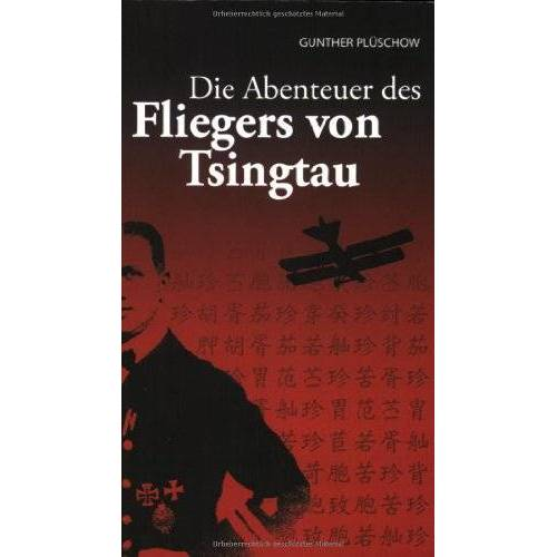 Gunther Plüschow - Die Abenteuer des Fliegers von Tsingtau - Preis vom 02.12.2020 06:00:01 h