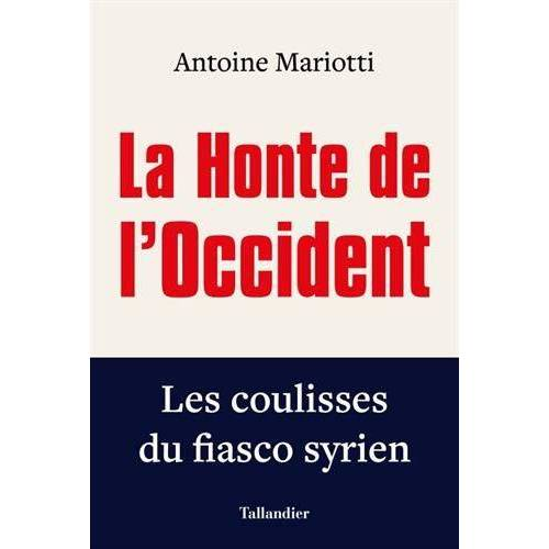 - LA HONTE DE L'OCCIDENT: LES COULISSES DU FIASCO SYRIEN - Preis vom 14.05.2021 04:51:20 h