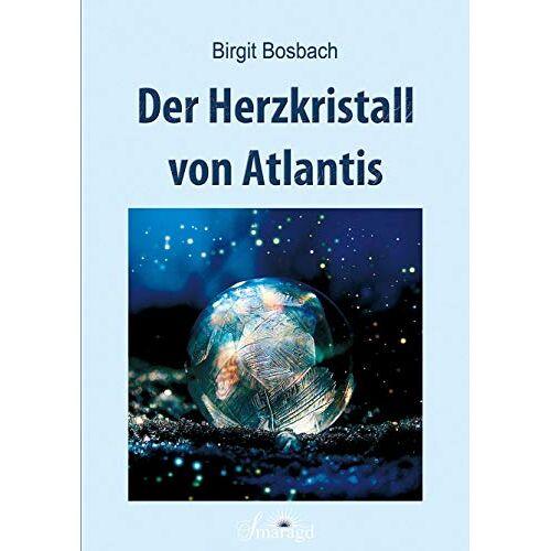Birgit Bosbach - Der Herzkristall von Atlantis - Preis vom 31.10.2020 05:52:16 h